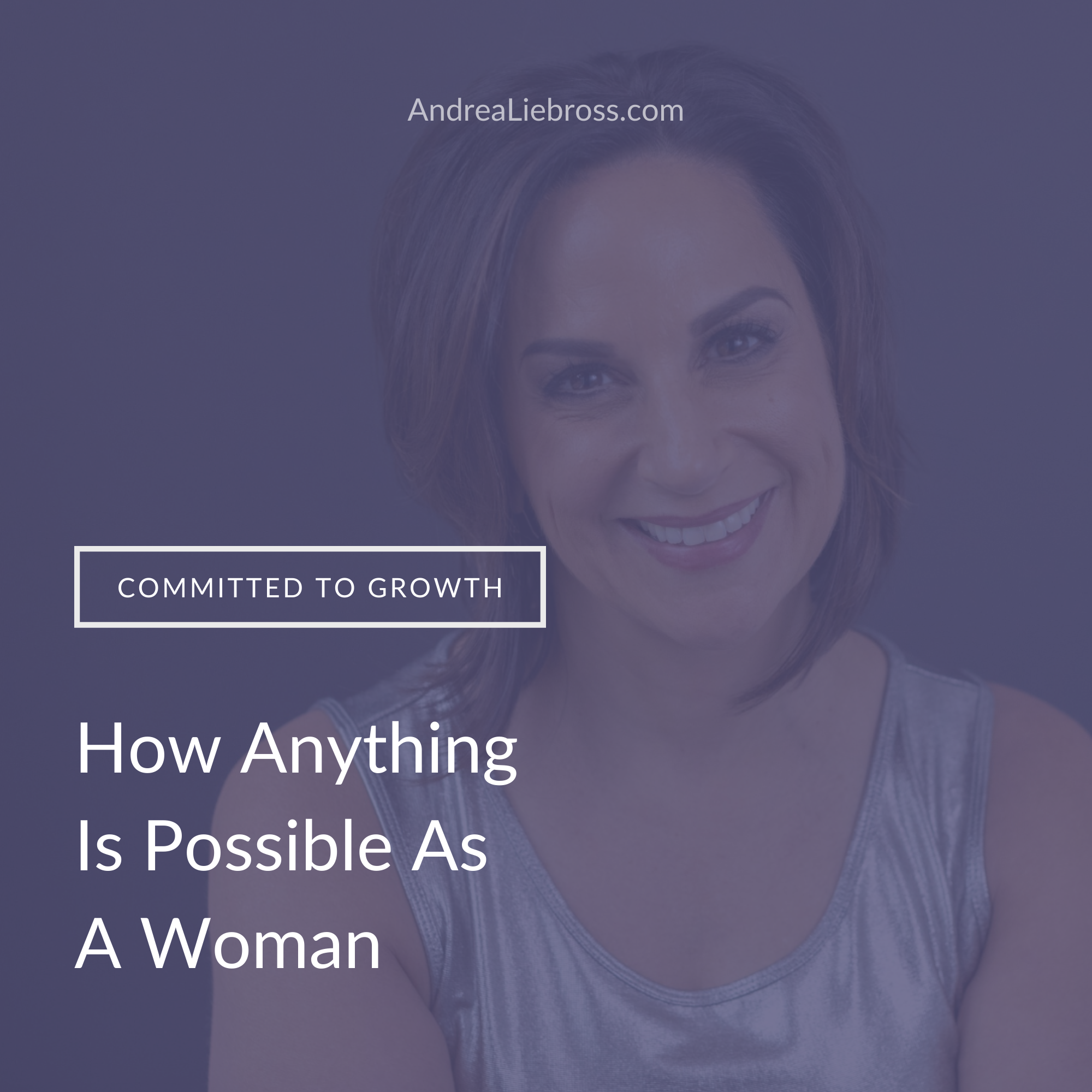 How Anything Is Possible As  A Woman