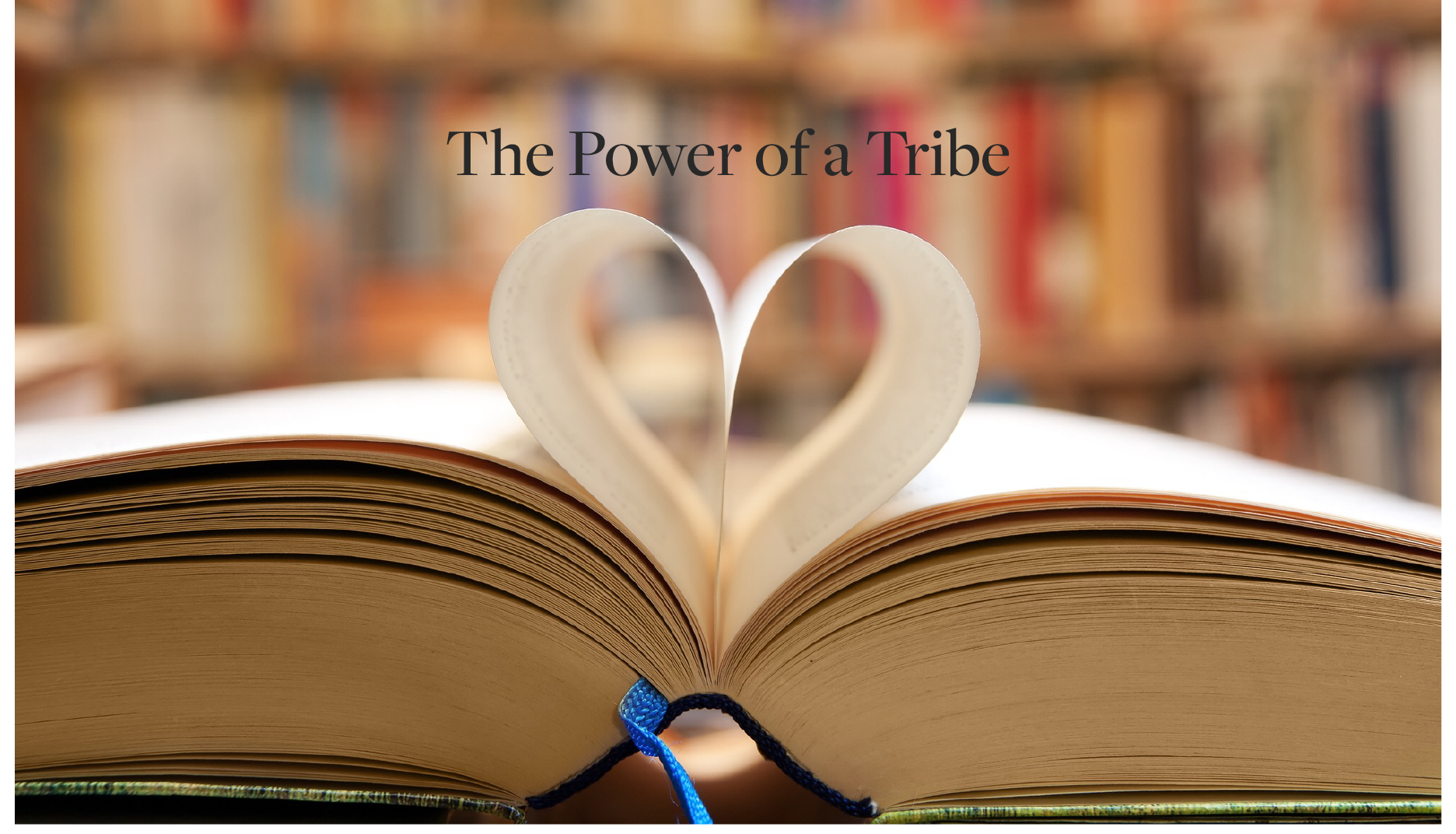 The Power of a Tribe
