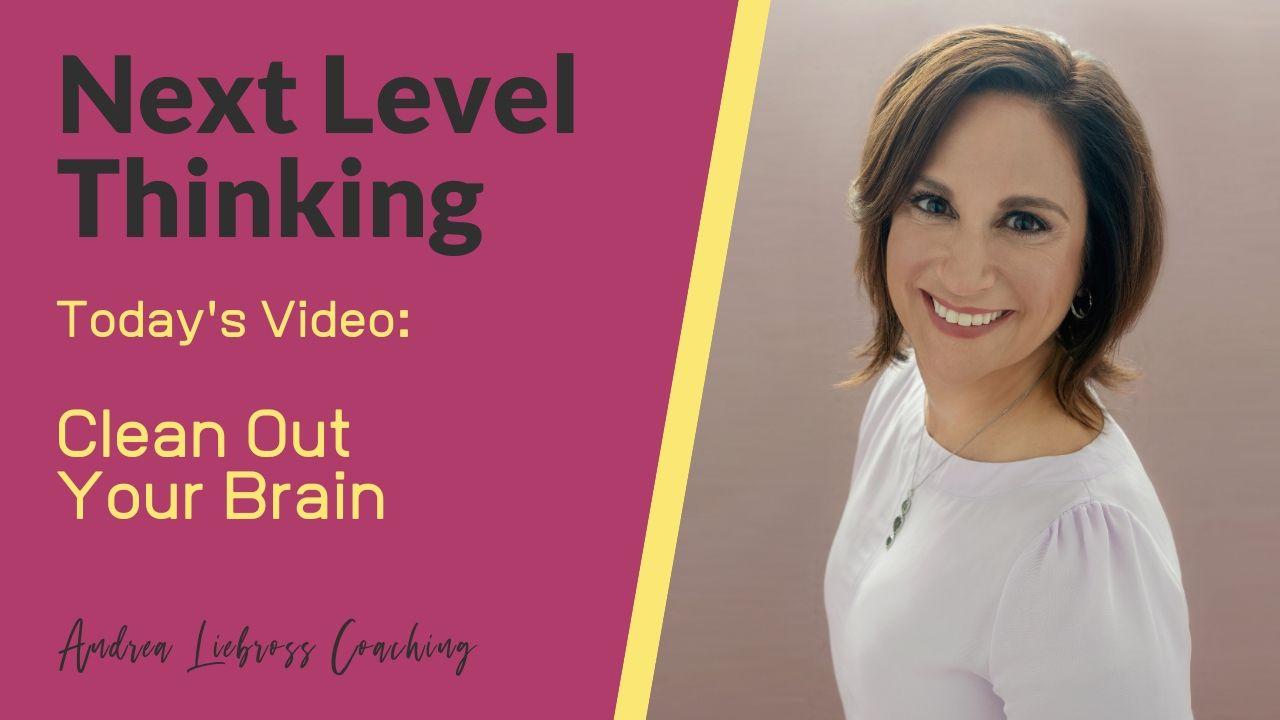 Andrea Liebross CoachingClean Out Your Brain