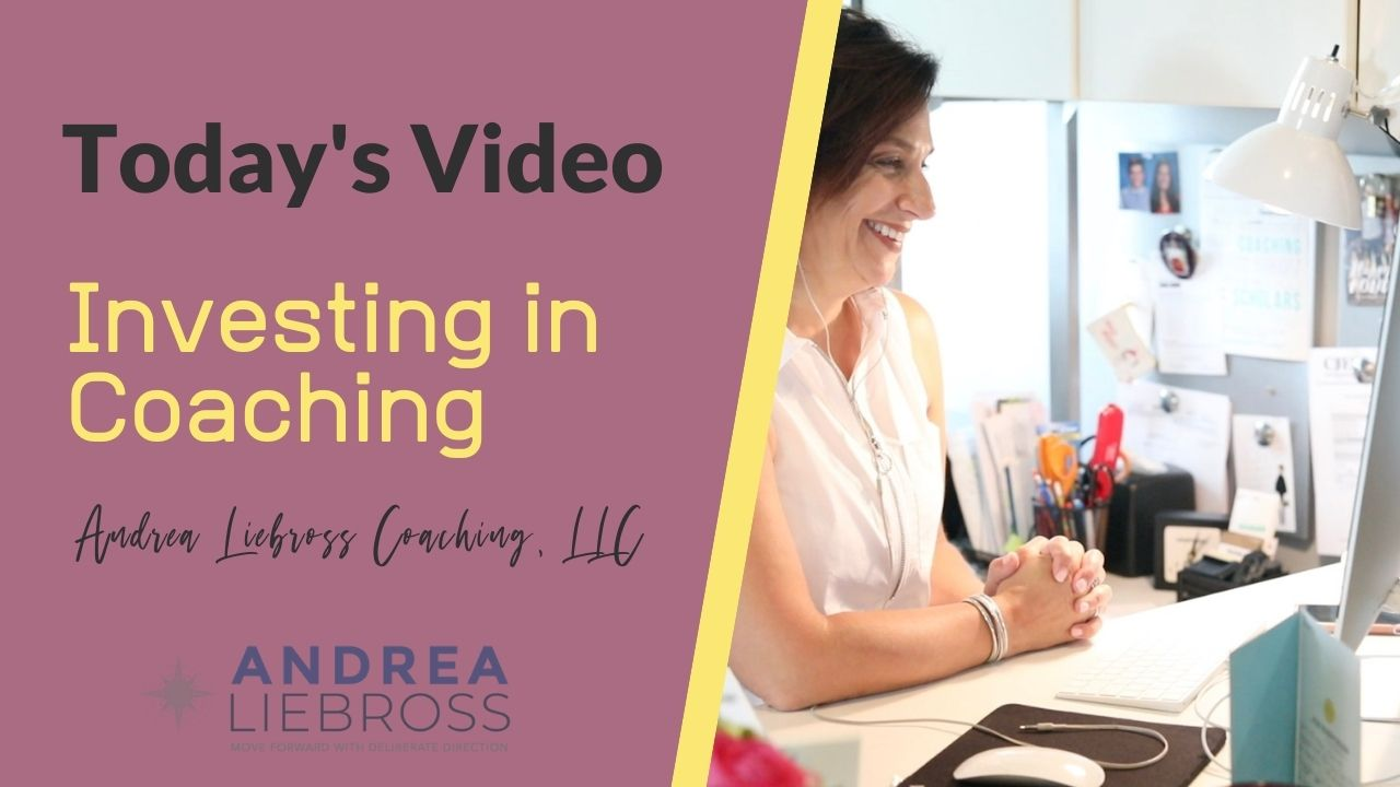 Investing in Coaching - Andrea Liebross Coaching