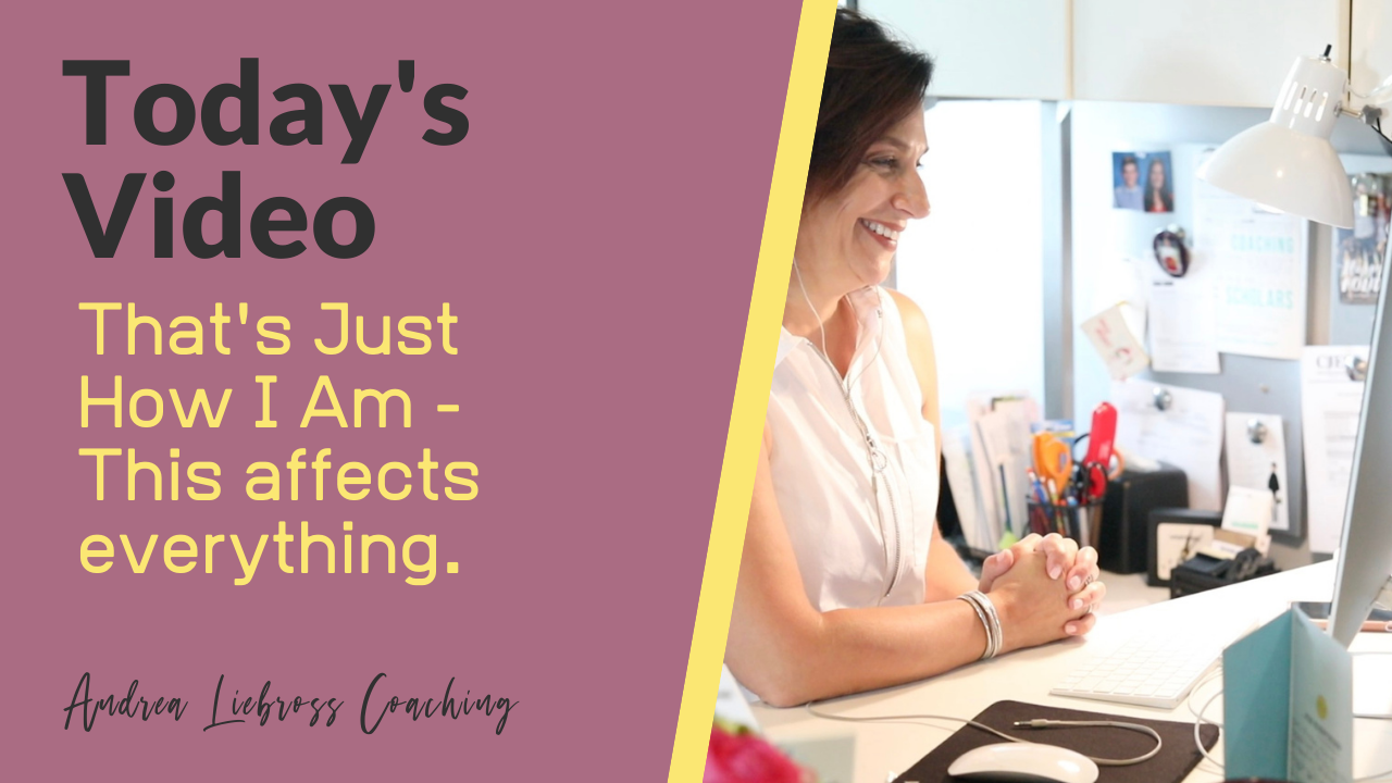 That's Just How I Am - Andrea Liebross Coaching