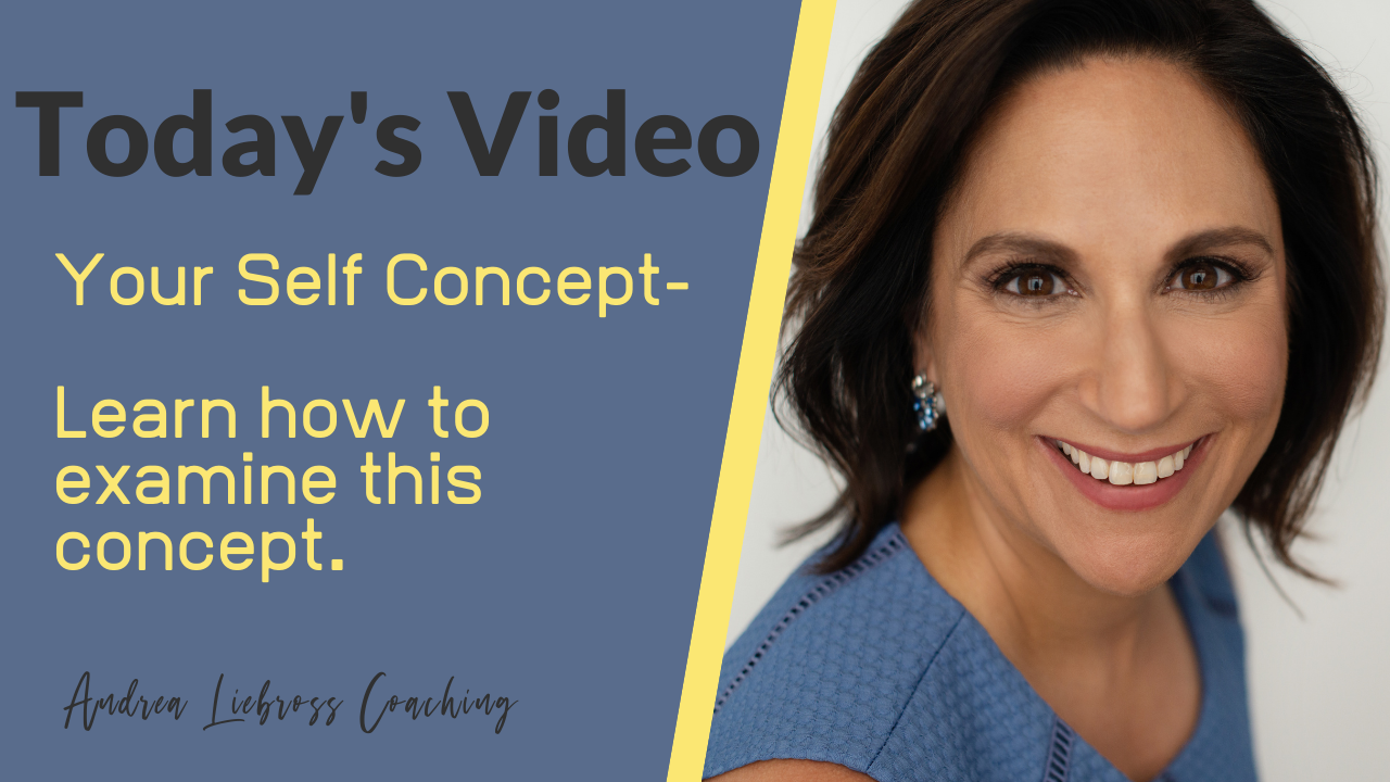 Your Self Concept - Andrea Liebross Coaching