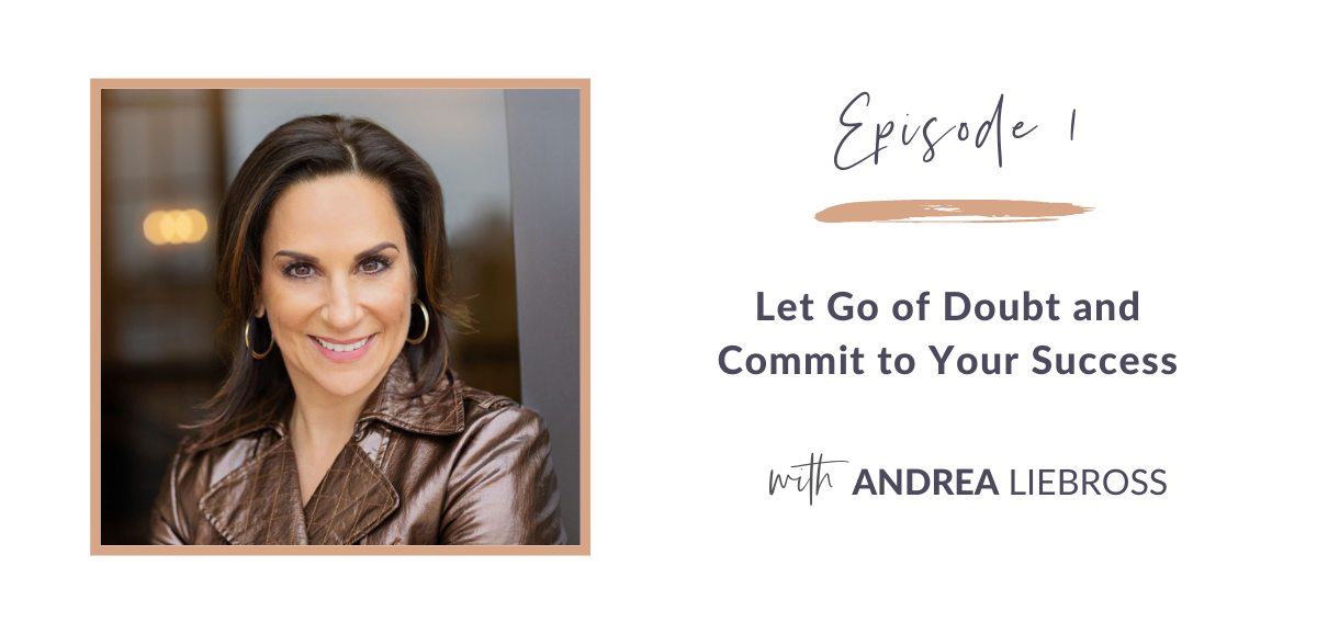 Let Go of Doubt and Commit to Your Success
