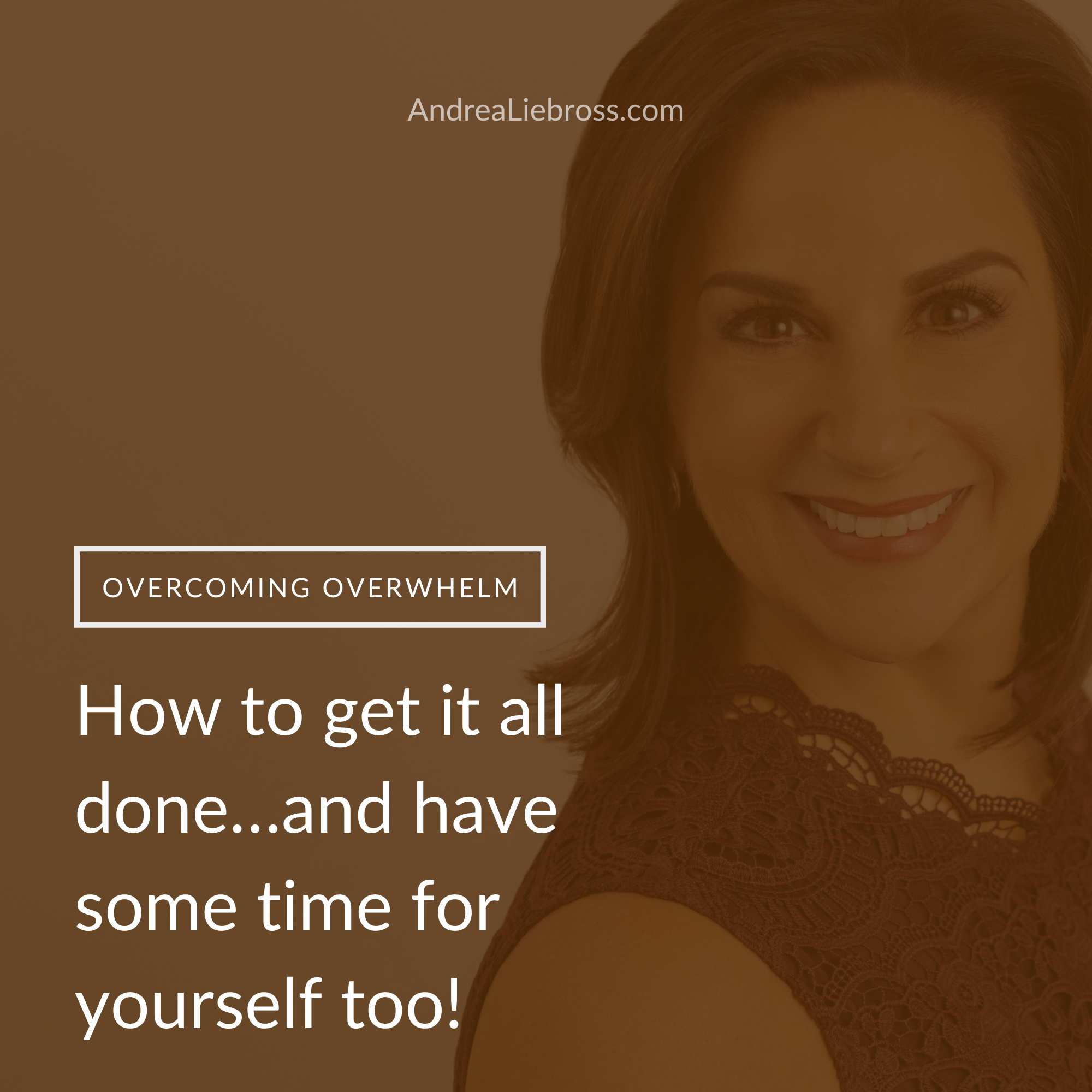 How to get it all done…and have some time for yourself too!