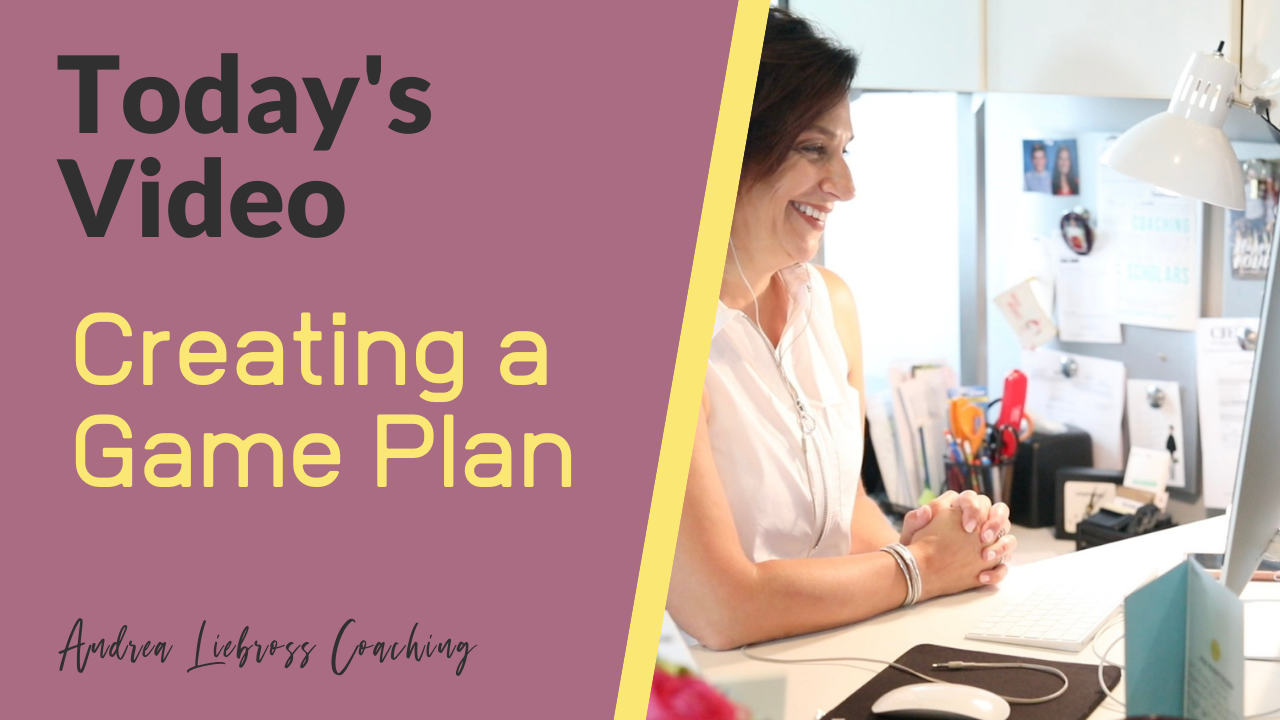 Creating a Game Plan - Andrea Liebross Coaching