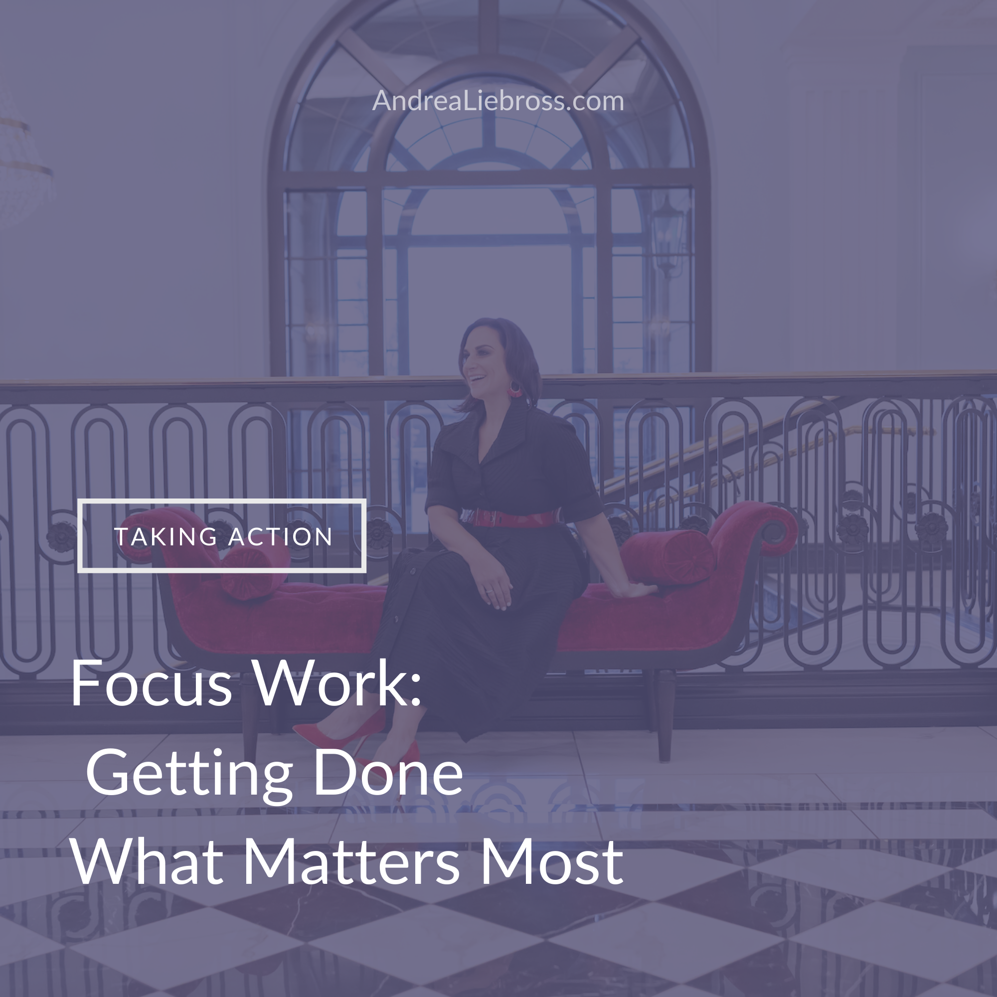 Focus Work:  Getting Done What Matters Most