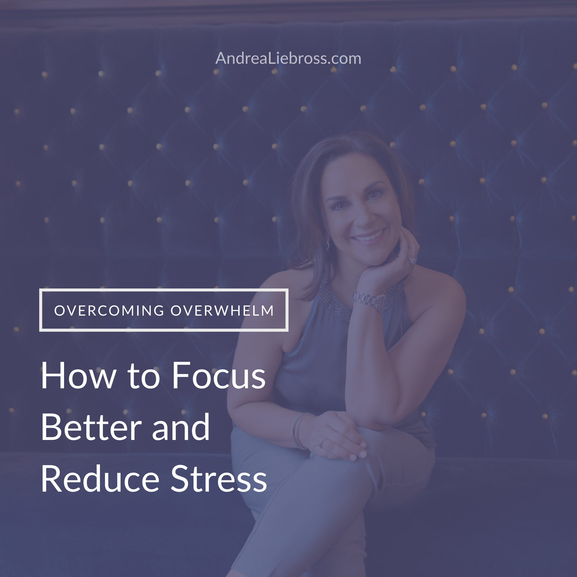 How to Get Focus Better and Reduce Stress