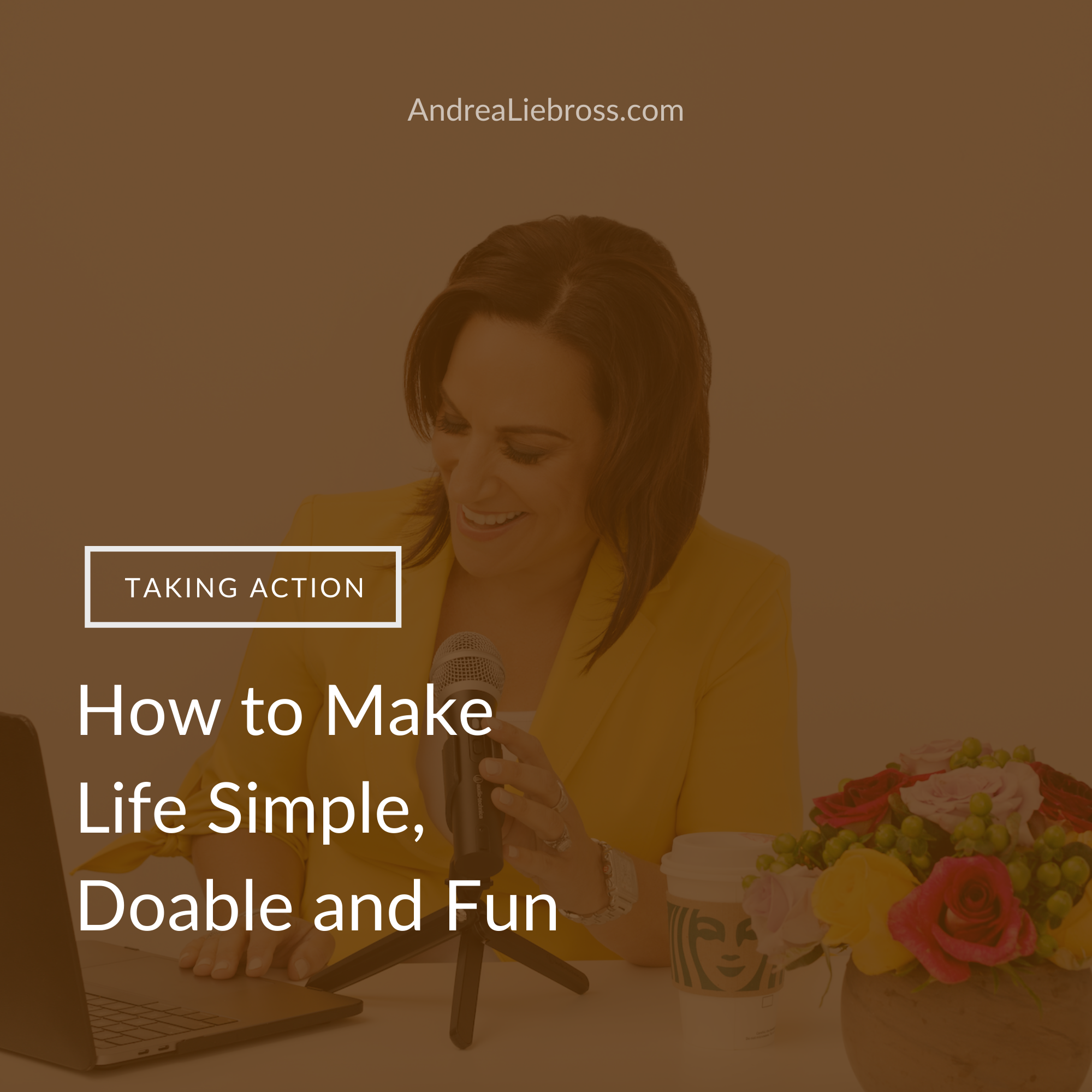 How to Make Life Simple, Doable and Fun