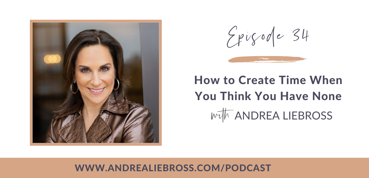 How to Create Time When You Think You Have None
