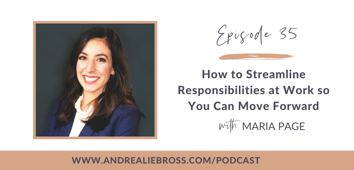 How to Streamline Responsibilities at Work so You Can Move Forward with Maria Page