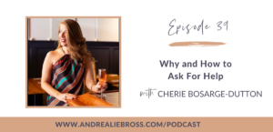 Why and How to Ask For Help with Cherie Bosarge-Dutton