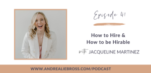 How to Hire & How to be Hirable with Jacqueline Martinez